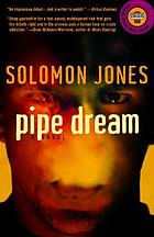 Pipe dream : a novel
