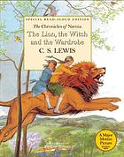 The lion, the witch, and the wardrobe / Read-Aloud Edition
