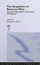 The geopolitics of resource wars : resource dependence, governance and violence