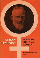 Fabian feminist : Bernard Shaw and woman