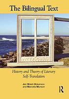 The Bilingual Text : History and Theory of Literary Self-Translation.