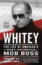 Whitey : the life of America's most notorious mob boss