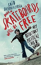 When skateboards will be free : my reluctant political childhood