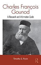 Charles François Gounod : a research and information guide