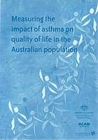 Measuring the impact of asthma on quality of life in the Australian population