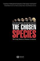 The Chosen Species: The Long March of Human Evolution cover image