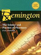 Remington : the science and practice of pharmacy.