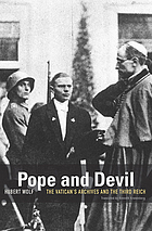 Pope and devil : the Vatican's archives and the Third Reich