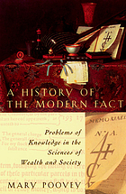 A history of the modern fact : problems of knowledge in the sciences of wealth and society