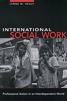 International Social Work : Professional Action in an Interdependent World.