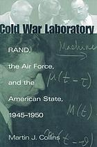 Cold War laboratory : RAND, the Air Force, and the American state, 1945-1950