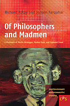 Of philosophers and madmen : a disclosure of Martin Heidegger, Medard Boss, and Sigmund Freud