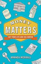Money matters : get your $$$ sorted