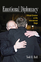 Emotional diplomacy : official emotion on the international stage