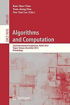 Algorithms and computation : 23rd international symposium, ISAAC 2012, Taipei, Taiwan, December 19-21, 2012 : proceedings
