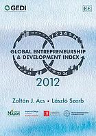 The global entrepreneurship and development index 2012