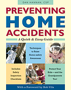 Preventing home accidents : a quick-and-easy safety reference