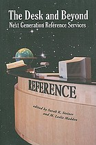 The desk and beyond : next generation reference services