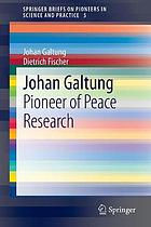 Johan Galtung : pioneer of peace research