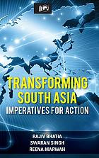 Transforming South Asia imperatives for action
