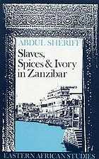 Slaves, spices, & ivory in Zanzibar : integration of an East African commercial empire into the world economy, 1770-1873