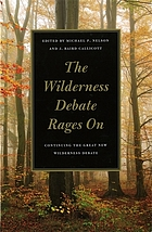 The wilderness debate rages on : continuing the great new wilderness debate