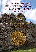 AD 410 : the history and archaeology of late and post-Roman Britain