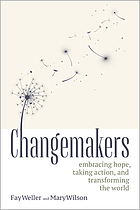 Changemakers : embracing hope, taking action, and transforming the world