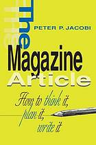 The magazine article : how to think it, plan it, write it