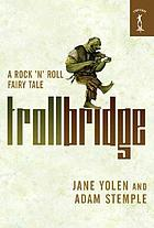 Troll bridge : a rock 'n' roll fairy tale