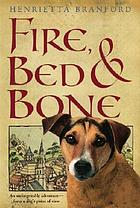 Fire, bed, & bone