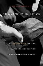 Sharing the prize : the economics of the civil rights revolution in the American South