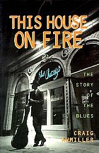 This house on fire : the story of the blues