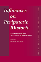 Influences on Peripatetic rhetoric : essays in honor of William W. Fortenbaugh