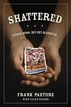 Shattered : struck down, but not destroyed