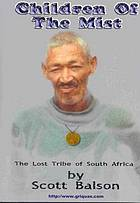 Children of the mist : the lost tribe of South Africa