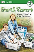 Earth smart : how to take care of the environment