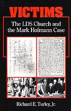 Victims : the LDS Church and the Mark Hofmann case
