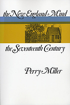 The New England mind : the seventeenth century