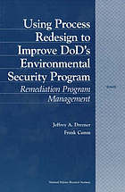 Using process redesign to improve DoD's environmental security program : remediation program management
