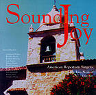 Sounding joy : sacred music from the last decades of the 20th century.