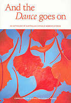 And the dance goes on : an anthology of Australian Catholic women's stories
