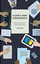 Flexible work arrangements : embracing the noise to understand the silence