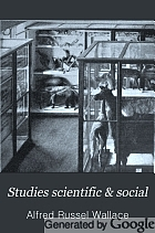 Studies scientific & social, by Alfred Russel Wallace ...