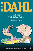 The BFG : a set of plays
