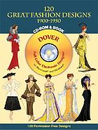 Dover 120 great fashion designs, 1900-1950 : full color electronic designs.