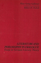 Literature and philosophy in dialogue : essays in German literary theory