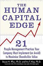 The human capital edge : 21 people management practices your company must implement (or avoid) to maximize shareholder value