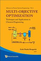 Multi-objective optimization : techniques and applications in chemical engineering