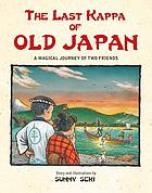 The last kappa of old Japan : a magical journey of two friends